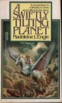 Swiftly Tilting Planet Madeleine L'Engle